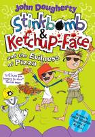 Stinkbomb and Ketchup-Face and the Evilness of Pizza (Paperback)