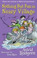 Nothing But Fun in Noisy Village (Paperback)