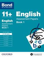 Bond 11+: English: Assessment Papers: 11+-12+ years Book 1 - Bond 11+ (Paperback)