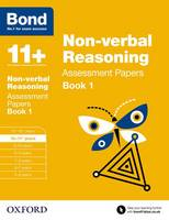 Bond 11+: Non-verbal Reasoning: Assessment Papers: 10-11+ years Book 1 - Bond 11+ (Paperback)