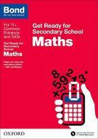Bond 11+: Maths: Get Ready for Secondary School - Bond 11+ (Paperback)