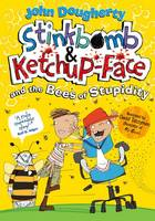 Stinkbomb and Ketchup-Face and the Bees of Stupidity (Paperback)