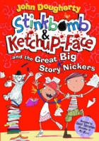 Stinkbomb and Ketchup-Face and the Great Big Story Nickers (Paperback)