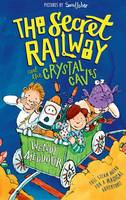 The Secret Railway and the Crystal Caves (Paperback)