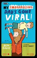 My Embarrassing Dad's Gone Viral! (Paperback)