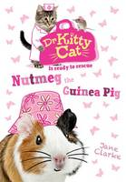 Dr KittyCat is ready to rescue: Nutmeg the Guinea Pig - Dr KittyCat is ready to rescue (Paperback)