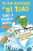 The New Adventures of Mr Toad: Toad in Troubled Waters (Paperback)