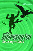 Dowsing the Dead: The Shapeshifter 4