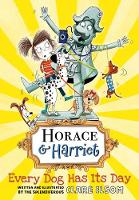 Horace and Harriet: Every Dog Has Its Day (Paperback)