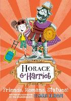 Horace and Harriet: Friends, Romans, Statues! (Paperback)