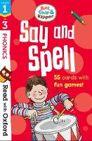 Read with Oxford: Stages 1-3: Biff, Chip and Kipper: Say and Spell Flashcards - Read with Oxford