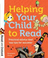 Read with Oxford: Helping Your Child to Read: Practical advice and top tips! - Read with Oxford (Paperback)