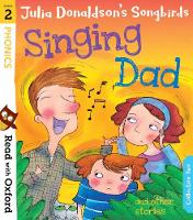 Read with Oxford: Stage 2: Julia Donaldson's Songbirds: Singing Dad and Other Stories - Read with Oxford (Paperback)