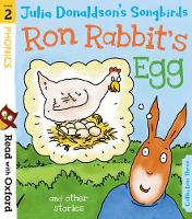 Read with Oxford: Stage 2: Julia Donaldson's Songbirds: Ron Rabbit's Egg and Other Stories - Read with Oxford (Paperback)