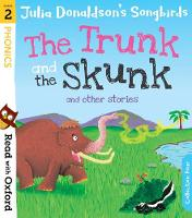Read with Oxford: Stage 2: Julia Donaldson's Songbirds: The Trunk and The Skunk and Other Stories - Read with Oxford (Paperback)