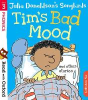Read with Oxford: Stage 3: Julia Donaldson's Songbirds: Tim's Bad Mood and Other Stories - Read with Oxford (Paperback)