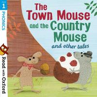 Read with Oxford: Stage 1: Phonics: The Town Mouse and Country Mouse and Other Tales - Read with Oxford (Paperback)