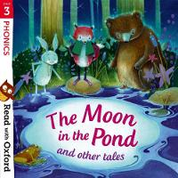 Read with Oxford: Stage 3: Phonics: The Moon in the Pond and Other Tales - Read with Oxford (Paperback)