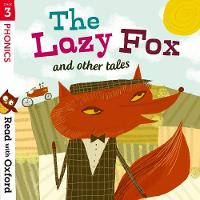 Read with Oxford: Stage 3: Phonics: The Lazy Fox and Other Tales - Read with Oxford (Paperback)