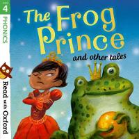 Read with Oxford: Stage 4: Phonics: The Frog Prince and Other Tales - Read with Oxford (Paperback)