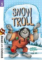 Read with Oxford: Stage 5: Snow Troll - Read with Oxford (Paperback)