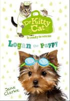 Dr KittyCat is ready to rescue: Logan the Puppy - Dr KittyCat is ready to rescue (Paperback)