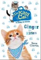 Dr KittyCat is ready to rescue: Ginger the Kitten - Dr KittyCat is ready to rescue (Paperback)