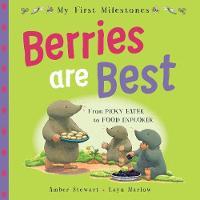 My First Milestones: Berries Are Best - My First Milestones (Paperback)