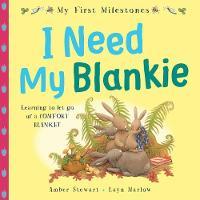 My First Milestones: I Need My Blankie - My First Milestones (Paperback)