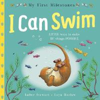 My First Milestones: I Can Swim - My First Milestones (Paperback)