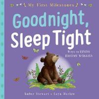 My First Milestone: Goodnight, Sleep Tight - My First Milestone (Paperback)