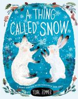 A Thing Called Snow (Paperback)