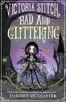 Victoria Stitch: Bad and Glittering (Paperback)