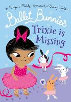 Ballet Bunnies: Trixie is Missing