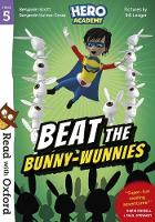 Read with Oxford: Stage 5: Hero Academy: Beat the Bunny-Wunnies - Read with Oxford (Paperback)