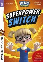 Read with Oxford: Stage 5: Hero Academy: Superpower Switch - Read with Oxford (Paperback)