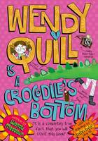 Wendy Quill is a Crocodile's Bottom (Paperback)