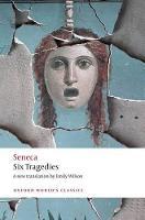 Six Tragedies - Oxford World's Classics (Paperback)