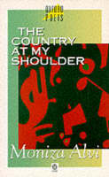 The Country at My Shoulder - Oxford Poets S. (Paperback)