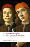 The Two Gentlemen of Verona: The Oxford Shakespeare - Oxford World's Classics (Paperback)