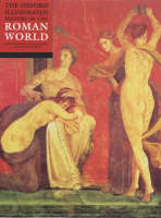 The Oxford Illustrated History of the Roman World - Oxford Illustrated History (Paperback)