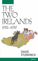 The Two Irelands, 1912-1939 - OPUS (Paperback)