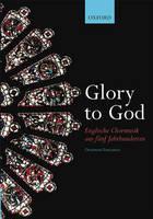 Glory to God (Englische Chormusik aus funf Jahrhunderten) (Sheet music)