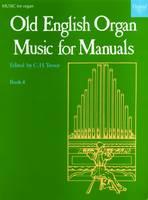 Old English Organ Music for Manuals Book 4 (Sheet music)
