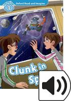 Oxford Read and Imagine: Level 1: Clunk in Space Audio Pack - Oxford Read and Imagine