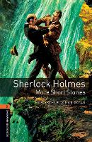 Oxford Bookworms Library: Level 2:: Sherlock Holmes: More Short Stories