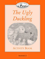 Classic Tales: Ugly Duckling Activity Book Beginner level 2 (Paperback)