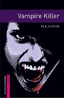 Oxford Bookworms Library: Starter Level:: Vampire Killer - Oxford Bookworms ELT (Paperback)