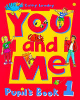 You and Me: 1: Pupil's Book - You and Me (Paperback)