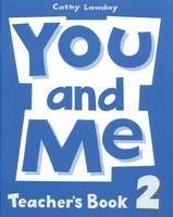 You and Me: 2: Teacher's Book (Paperback)